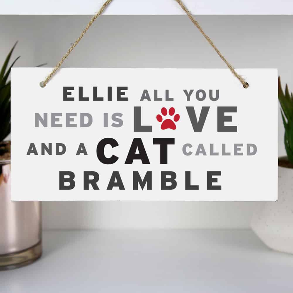 All You Need' Cat Wooden Sign