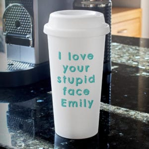 Personalised I Love Your Stupid Face Insulated Eco Travel Cup